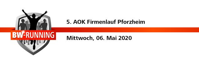 5. AOK Firmenlauf Pforzheim am Mittwoch, 06. Mai 2020 - Start: 18.30 Uhr - Pforzheim
